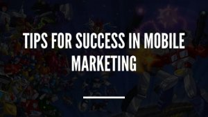 Blog Post image for Tips for Success in Mobile Marketing